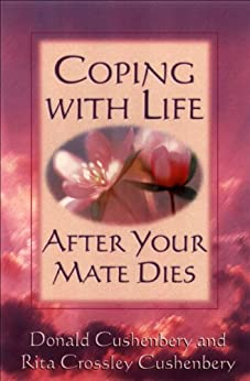 Coping with Life after Your Mate Dies par [Cushenbery, Donald C., Cushenbery, Rita]