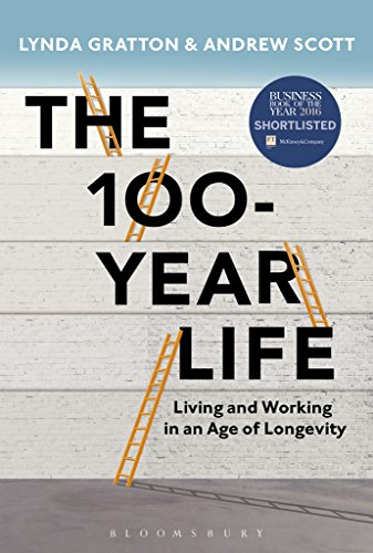 The 100-Year Life: Living and Working in an Age of Longevity (English Edition) por Lynda Gratton
