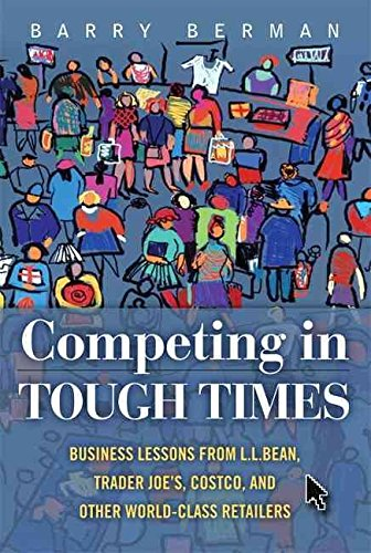 competing-in-tough-times-business-lessons-from-ll-bean-trader-joes-costco-and-other-world-class-reta