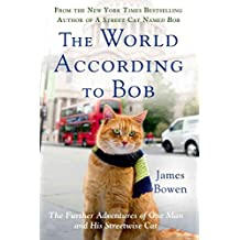 [(The World According to Bob : The Further Adventures of One Man and His Streetwise Cat)] [By (author) James Bowen] published on (June, 2015)