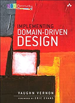 Implementing Domain-Driven Design von [Vernon, Vaughn]