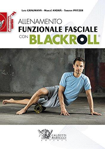 Allenamento funzionale fasciale con blackroll