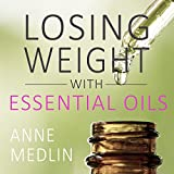 Essential Oils for Weight Loss: Your Essential Oils Reference Guide: Essential Oils for Beginners, Book 1