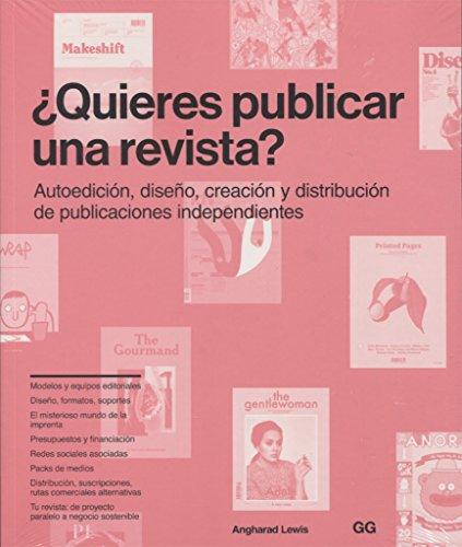 ¿Quieres publicar una revista?: Autoedición, diseño, creación y distribución de publicaciones independientes