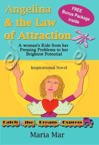 Angelina & the Law of Attraction: A Woman's Ride from her Pressing Problems to her Brightest Potential