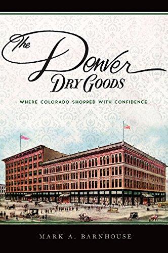 The Denver Dry Goods: Where Colorado Shopped with Confidence (Landmarks) (English Edition)
