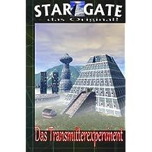 SG 001: Das Transmitter-Experiment (STAR GATE - das Original, Band 1)