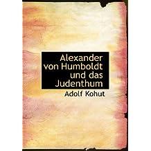 Alexander Von Humboldt Und Das Judenthum