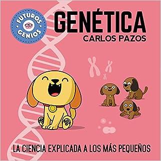 #10: Genética (Futuros Genios): La ciencia explicada a los más pequeños (Pequeños creativos)