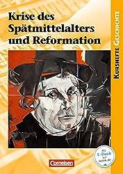 Kurshefte Geschichte: Krise des Spätmittelalters und Reformation: Schülerbuch mit Online-Angebot