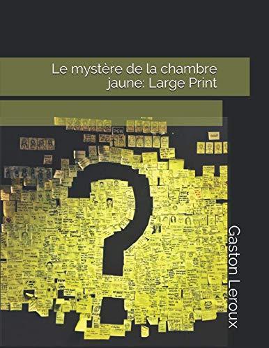 Le mystère de la chambre jaune: Large Print