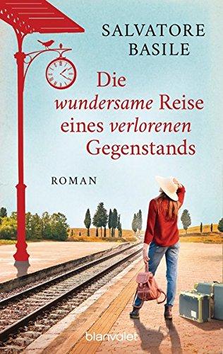 Die wundersame Reise eines verlorenen Gegenstands: Roman