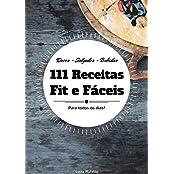 111 Receitas Fit e Fáceis: Receitas Saudáveis Para Todos os Dias (Portuguese Edition)