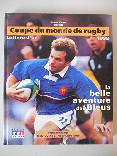 Coupe du monde de rugdby 1999 le livre d'or / Zabel, Roger / Réf37599