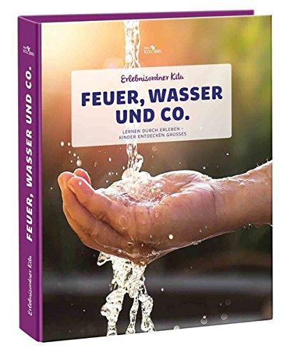 Wasser König (Erlebnisordner Kita Feuer, Wasser und Co.: Lernen durch Erleben - Kinder entdecken Großes)