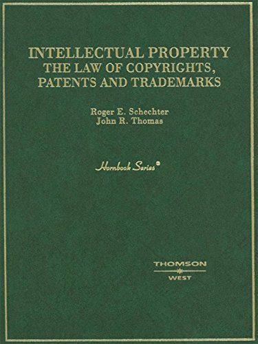 Schechter and Thomas' Intellectual Property: The Law of Copyrights, Patents and Trademarks (Hornbook Series): The Law of Copyrights, Patents and Trademarks por Roger Schechter