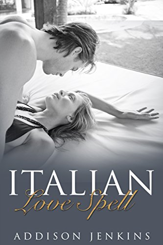 ROMANCE: Italian Love Spell -  A Bad Boy Mafia Romance (The Italian Love Spell Book 1)