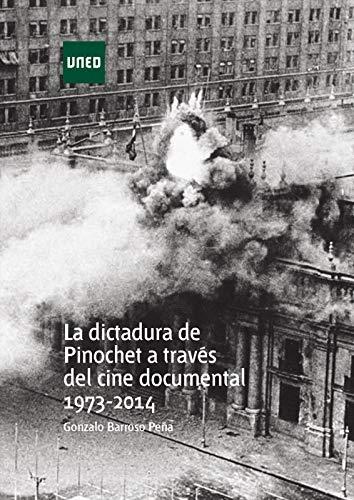 La dictadura de Pinochet a través del cine documental. 1973-2014 por Gonzalo Barroso Peña