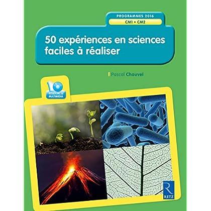 50 expériences en sciences faciles à réaliser (+CD-Rom)