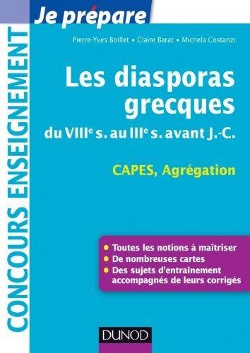 Les diasporas grecques - du VIIIe s. au IIIe s. avant J.-C. - Capes, Agrégation de Pierre-Yves Boillet (13 juin 2012) Broché