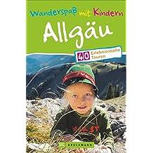 Wandern mit Kindern: Wanderspaß mit Kindern Allgäu. Dieser Wanderführer mit 40 Familienwanderungen im Allgäu enthält Touren für leichtes Erlebniswandern und kindgerechte Ausflüge.