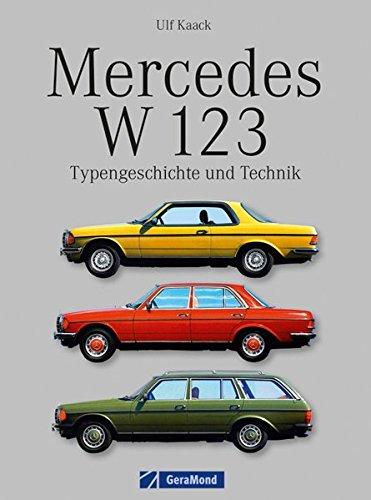 Mercedes W 123: Typengeschichte und Technik