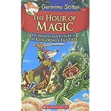 The Hour of Magic: Geronimo Stilton and the Kingdom of Fantasy 08