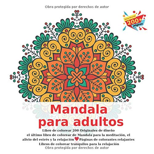 Libro de colorear Mandala para adultos 200 Originales de diseño - el último libro de colorear de Mandala para la meditación, el alivio del estrés y la ... de colorear tranquilos para la relajación