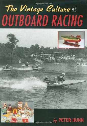 The Vintage Culture of Outboard Racing (Outboard Racing)