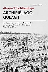 Archipiélago Gulag I par Alexandr Solzhenitsyn