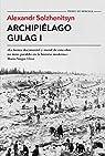 Archipiélago Gulag I par Solzhenitsyn