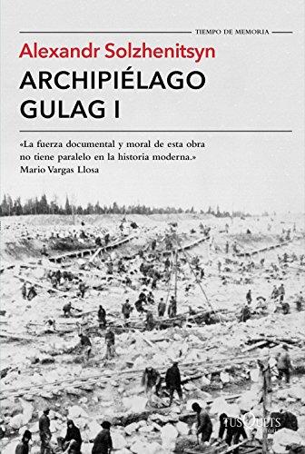 Archipiélago Gulag I (Tiempo de Memoria) por Alexandr Solzhenitsyn