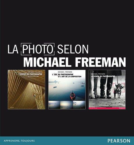 La Photo selon Michael Freeman - Trois ouvrages majeurs pour mieux photographier
