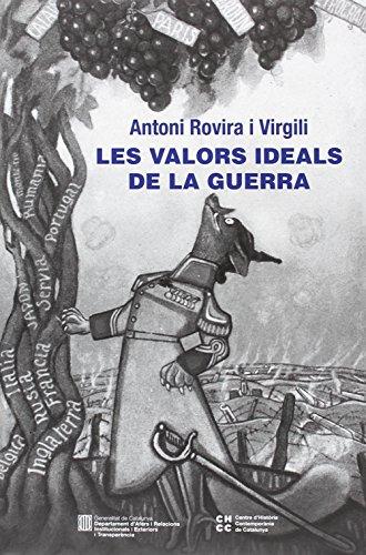 Les valors ideals de la guerra (La I Guerra Mundial i Catalunya) por Antoni Rovira i Virgili