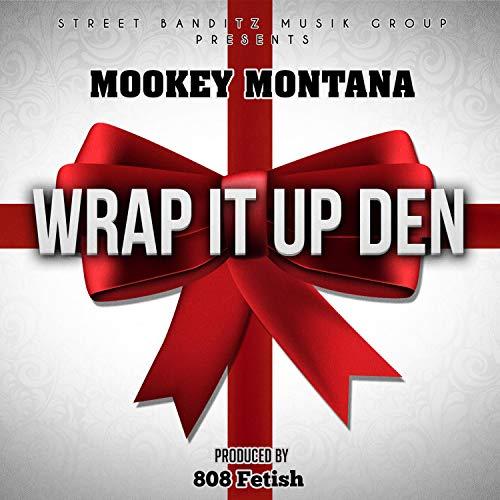 Wrap It Up Den [Explicit]