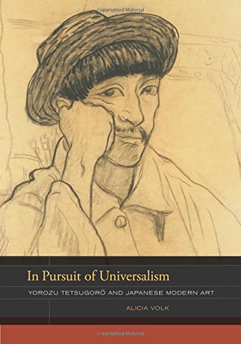 In Pursuit of Universalism: Yorozu Tetsugoro and Japanese Modern Art (The Phillips Book Prize Series)