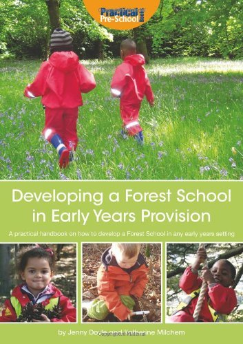 Developing a Forest School in Early Years Provision: A Practical Handbook on How to Develop a Forest School in Any Early Years Setting by Katherine Milchem (2012-12-13)