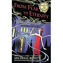 From Fear to Eternity : An Immortality Bites Mystery by Michelle Rowen (2014-08-21)