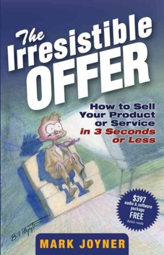 [ [ The Irresistible Offer: How to Sell Your Product or Service in 3 Seconds or Less - Greenlight ] ] By Joyner, Mark ( Author ) Aug - 2005 [ Hardcover ]