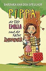 Pippa, die Elfe Emilia und die Katze Zimtundzucker