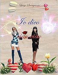 Io dico ciao ciao (Italian Edition)