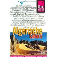 Algerische Sahara: Reisehandbuch für individuelles Entdecken der Welt der Tuareg