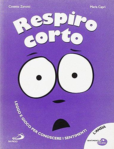 Respiro corto. Ediz. illustrata di Cosetta Zanotti,M. Caprì