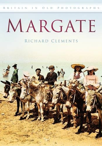 Margate: A Second Selection (Britain in Old Photographs)