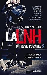 La LNH, un rêve possible T2: Rêves d'ici et d'ailleurs