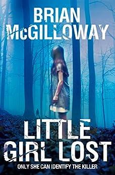 Little Girl Lost (DS Lucy Black) de [McGilloway, Brian]