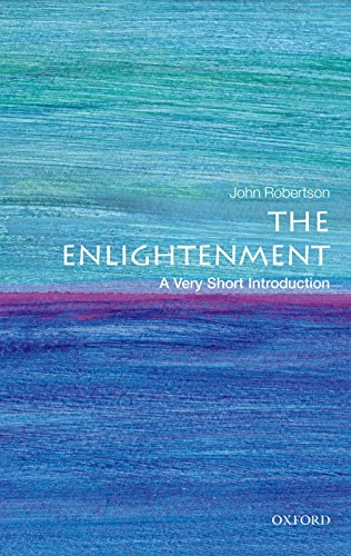 The Enlightenment: A Very Short Introduction (Very Short Introductions) por John Robertson