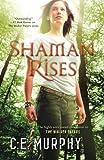 Shaman Rises (Walker Papers)