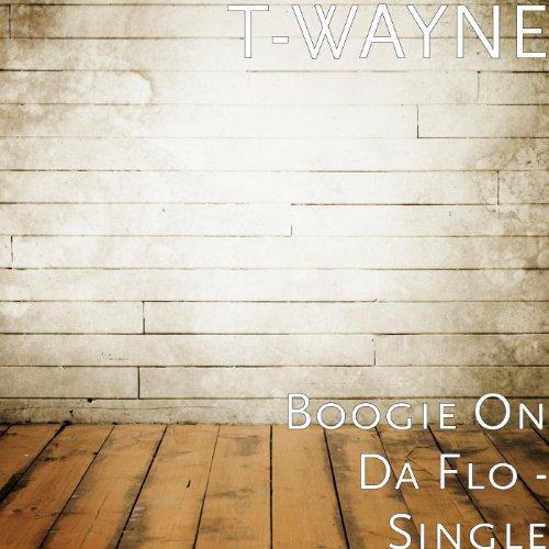 Boogie On Da Flo - Single [Explicit]