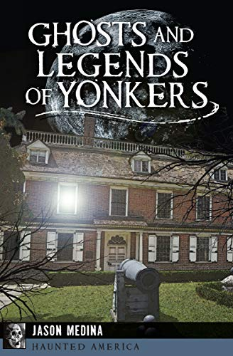 Ghosts and Legends of Yonkers (Haunted America) (English Edition)